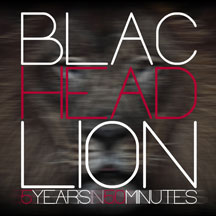 Blac Head Lion - 5 Years In 50 Minutes