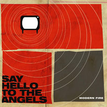 Say Hello To The Angels - Modern Fire