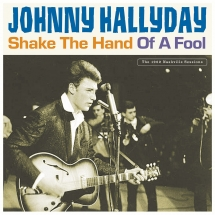 Johnny Hallyday - Shake The Hand Of A Fool