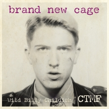 Billy Childish & CTMF - Brand New Cage
