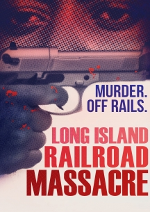 Long Island Railroad Massacre, The