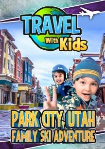 Travel With Kids: Park City, Utah
