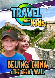 Travel With Kids: Beijing, China & The Great Wall