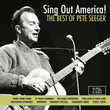 Pete Seeger - Sing Out America! The Best Of Pete Seeger