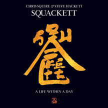 Squackett - Chris Squire & Steve Hackett: Life Within A Day
