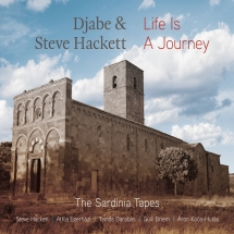 Djabe & Steve Hackett - Life Is A Journey: The Sardinia Tapes