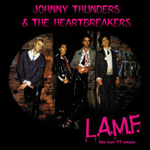 Johnny Thunders & The Heartbreakers - L.A.M.F.: The Lost