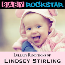 Baby Rockstar - Lindsey Stirling: Lullaby Renditions