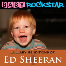 Baby Rockstar - Ed Sheeran + / Plus: Lullaby Renditions