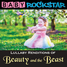 Baby Rockstar - Beauty And The Beast: Lullaby Renditions