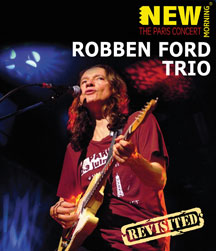 Robben Ford - Paris Concert: Revisited