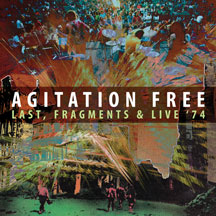 Agitation Free - Last, Fragments & Live