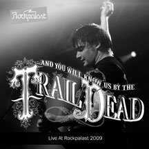 And You Will Know Us By The Trail Of Dead - Live At Rockpalast 2009