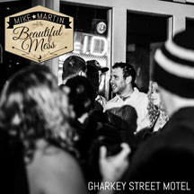Mike Martin & The Beautiful Mess - Gharkey St. Motel