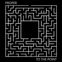 Proper - To The Point