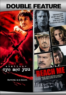 Eye See You/Reach Me (Sylvester Stallone Double Feature)