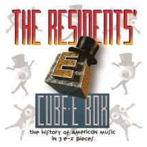 Residents - Cube-E Box: The History Of American Music In 3 E-Z Pieces pREServed