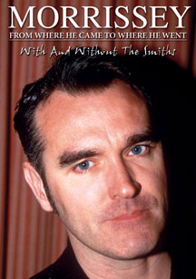 Morrissey - From Where He Came To Where He Went Unauthorized