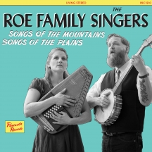 Roe Family Singers - Songs Of The Mountains, Songs Of The Plains
