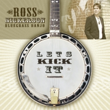 Ross Nickerson - Lets Kick It