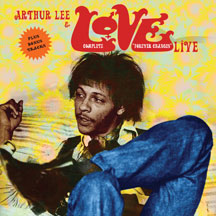 Arthur Lee & Love - Complete Forever Changes Live