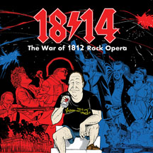 1814! - The War Of 1812 Rock Opera