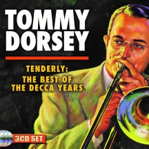 Tommy Dorsey - Tenderly: The Best Of The Decca Years