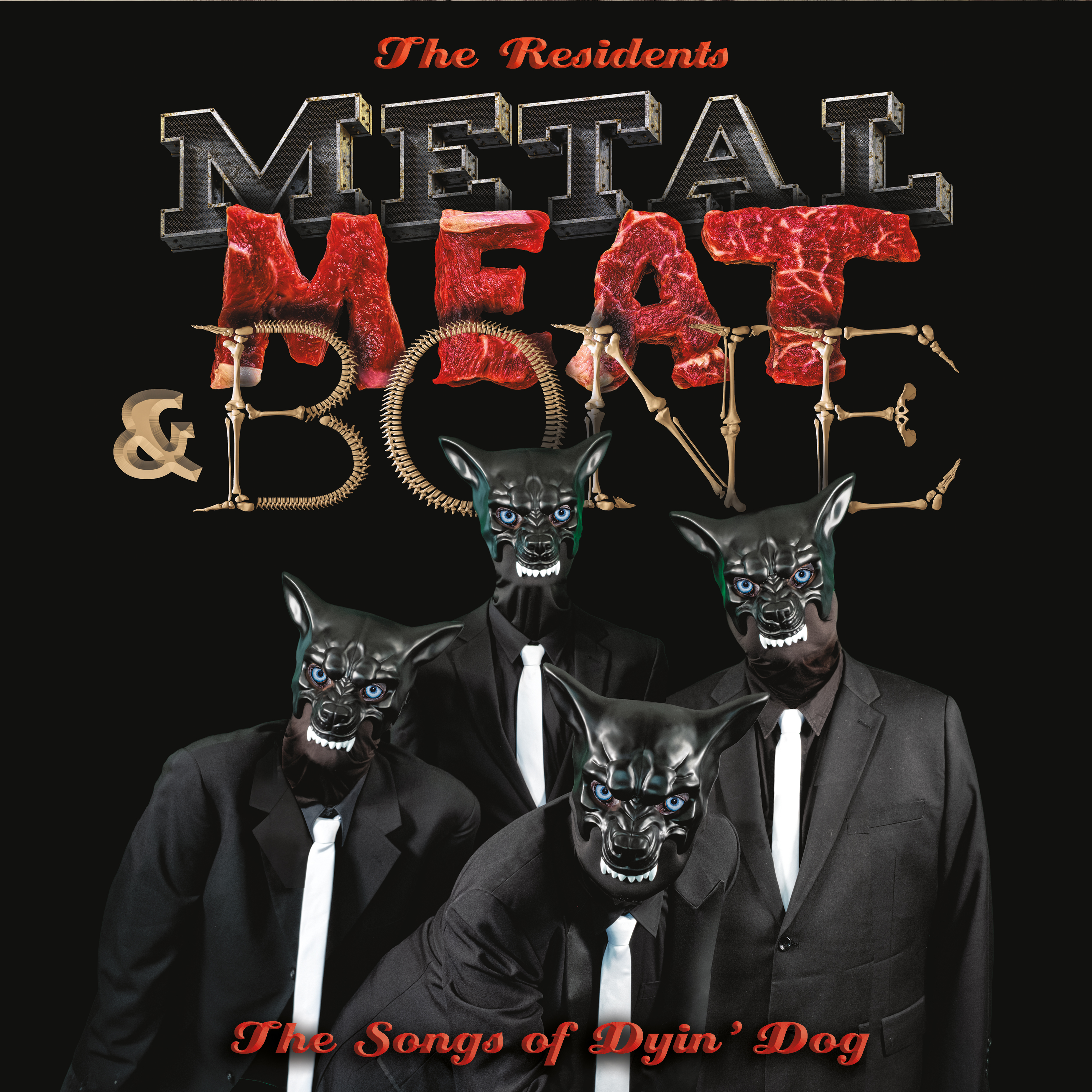 Residents - Metal, Meat & Bone: The Songs Of Dyin' Dog ...