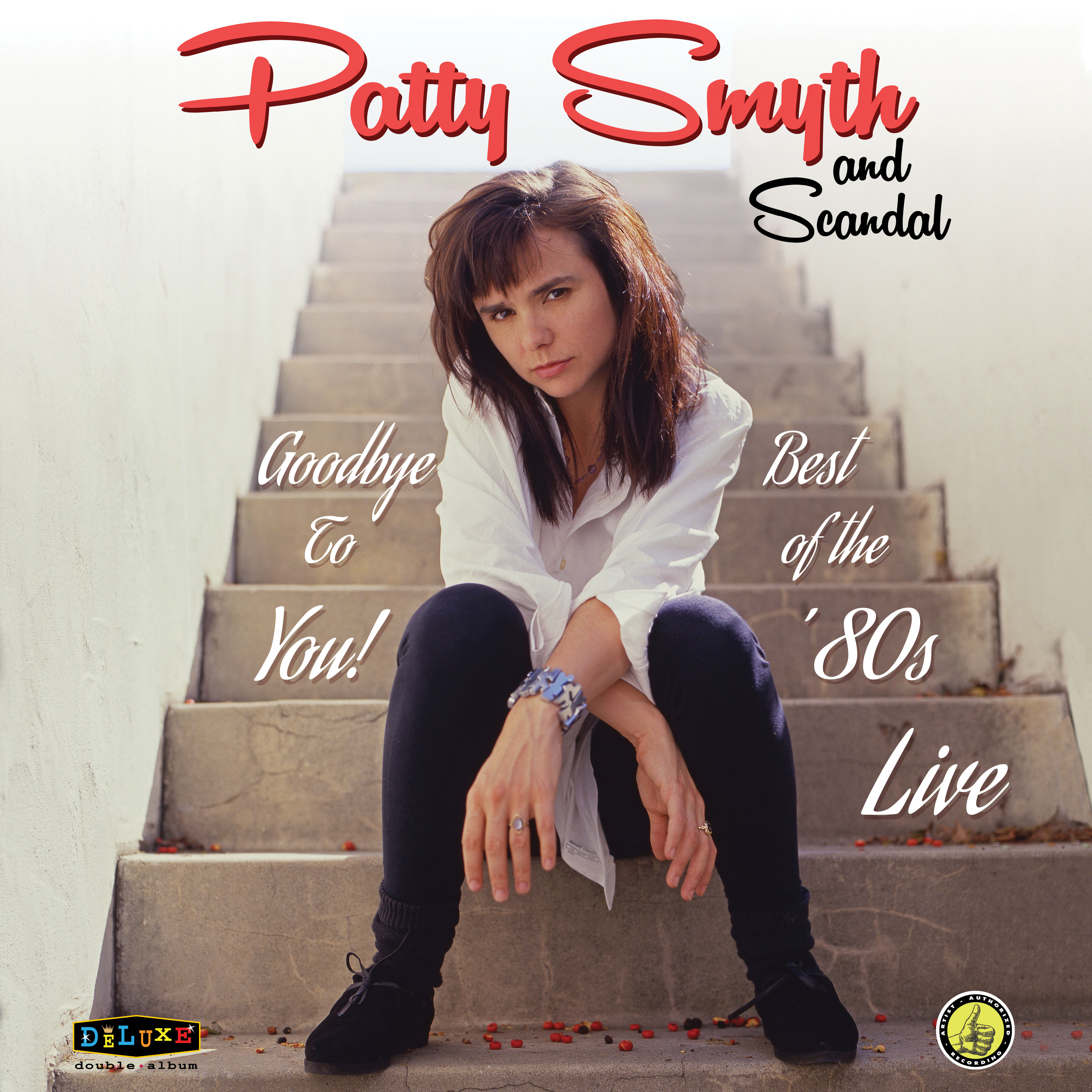 Greatest Hits Featuring Scandal Patty Smyth: Goodbye To You! Best Of The '80s