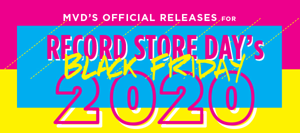 MVD's official Record Store Day Black Friday releases! Just announced!