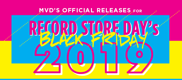 MVD's official Record Store Day Black Friday releases!