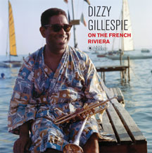 Dizzy Gillespie - On the French Riviera: Gatefold Edition