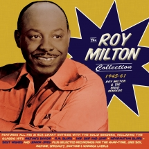 Roy Milton & The Solid Senders - The Roy Milton Collection 1945-61