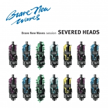 Severed Heads - Brave New Waves Session