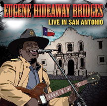 Eugene Hideaway Bridges - Live In San Antonio