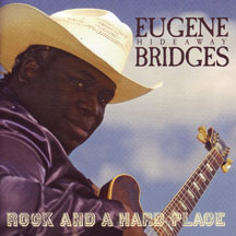 Eugene Hideaway Bridges - Rock And A Hard Place