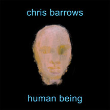 Chris Barrows - Human Being