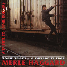 Merle Haggard - Same Train-a Different Time