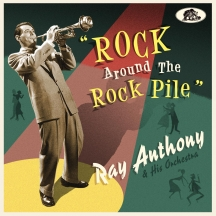 Ray Anthony & His Orchestra - Rock Around The Rock Pile