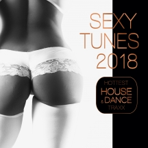 Sexy Tunes 2018: Hottest House & Dance Traxx