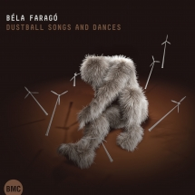 Bela Farago - Dustball Songs And Dances