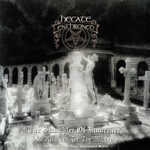 Hecate Enthroned - Slaughter of Innocence + Upon Promeathean Shores