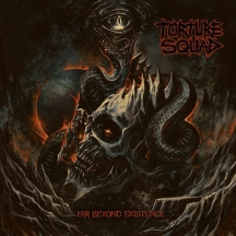 Torture Squad - Far Beyond Existence