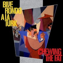 Blue Rondo A La Turk - Chewing the Fat: Deluxe Edition
