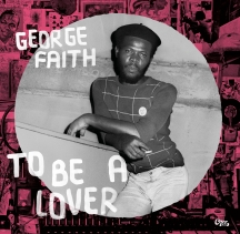 George Faith - To Be A Lover