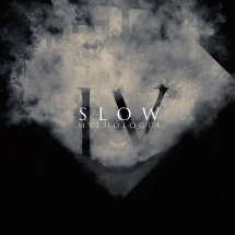 Slow - IV: Mythologiae