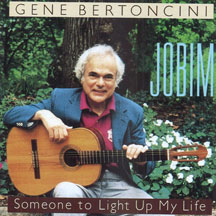 Gene Bertoncini - Jobim/someone To Light Up My