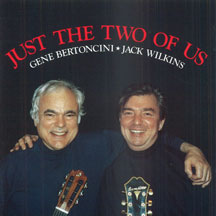 Gene Bertoncini & Jack Wilkins - Just the Two of Us