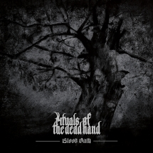 Rituals Of The Dead Hand - Blood Oath