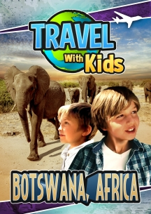 Travel With Kids: Botswana, Africa